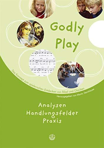 9783374025947: Godly Play 05: Analysen, Handlungsfelder, Praxis. Das Konzept zum spielerischen Entdecken von Bibel und Glauben