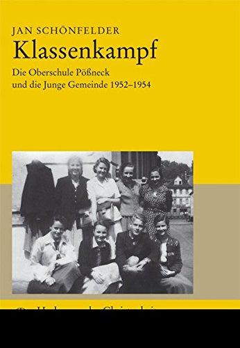 9783374025961: Klassen-Kampf: Die Oberschule Pößneck und die Junge Gemeinde 1952–1954. Herbergen der Christenheit Sonderband 12
