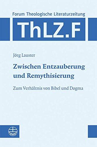 9783374025992: Zwischen Entzauberung und Remythisierung: Zum Verhältnis von Bibel und Dogma (Forum Theologische Literaturzeitung)