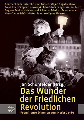 9783374026692: Das Wunder der Friedlichen Revolution: Prominente Stimmen zum Herbst 1989