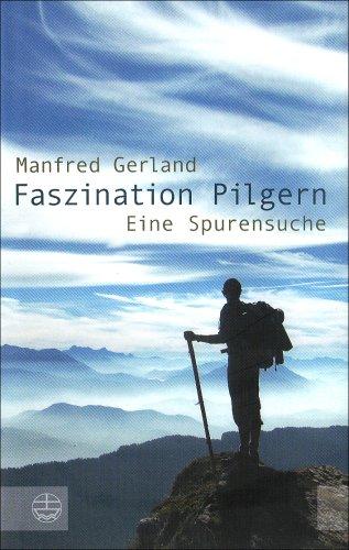 9783374026715: Faszination Pilgern: Eine Spurensuche