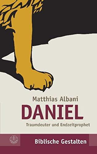 9783374027170: Daniel: Traumdeuter und Endzeitprophet (Biblische Gestalten)