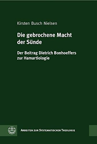9783374027958: Die gebrochene Macht der Sünde: Der Beitrag Dietrich Bonhoeffers zur Hamartiologie (Arbeiten Zur Systematischen Theologie)