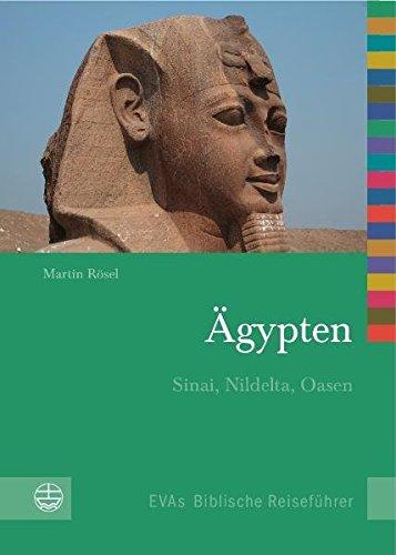 Ägypten. Sinai, Nildelta und Oasen. - Rösel, Martin