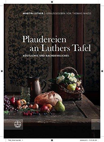 Plaudereien an Luthers Tafel. Köstliches und Nachdenkliches. - Martin, Luther. Hrsg. v. Thomas Maess