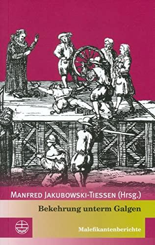 9783374028559: Bekehrung unterm Galgen: Malefikantenberichte (Edition Pietismustexte) (German Edition)