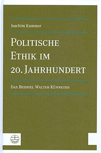 Politische Ethik im 20. Jahrhundert: Das Beispiel: Kummer, Joachim