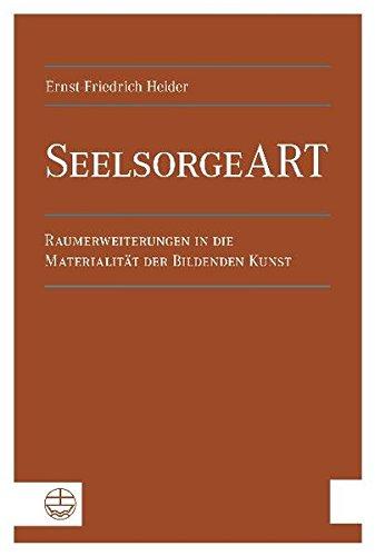 9783374028665: SeelsorgeART: Raumerweiterungen in die Materialität der Bildenden Kunst