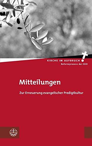 9783374031566: Mitteilungen: Zur Erneuerung evangelischer Predigtkultur (Kirche Im Aufbruch)