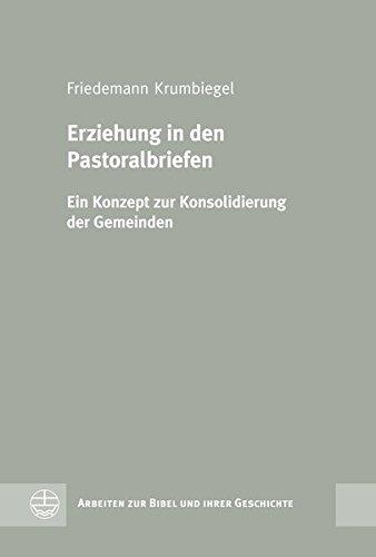 Erziehung in den Pastoralbriefen: Friedemann Krumbiegel