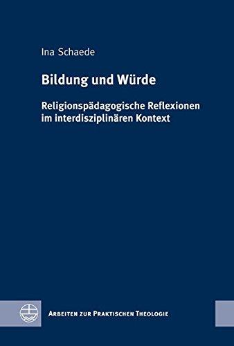 9783374031818: Bildung und W|rde: Religionspädagogische Reflexionen im interdisziplinären Kontext (Arbeiten Zur Praktischen Theologie) (German Edition)