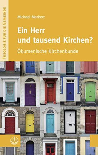 9783374031962: Ein Herr und tausend Kirchen?: Ökumenische Kirchenkunde (Theologie fur die Gemeinde (ThG))