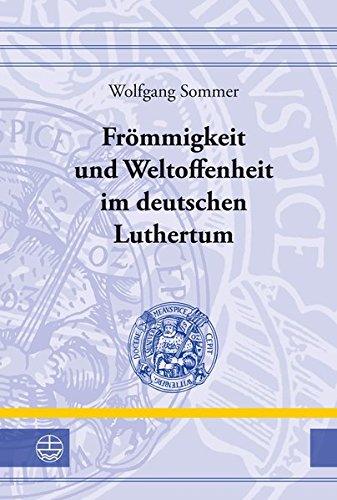 Frömmigkeit und Weltoffenheit im deutschen Luthertum: Wolfgang Sommer