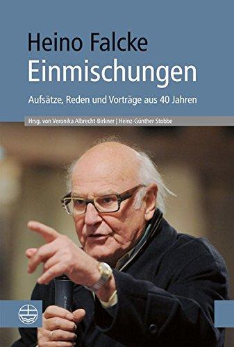 Einmischungen: Aufsatze, Reden Und Vortrage Aus 40: Falcke, Heino