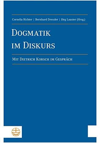 9783374038800: Dogmatik im Diskurs: Mit Dietrich Korsch im Gespräch (German Edition)