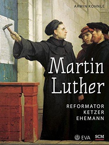 9783374041077: Martin Luther: Reformator, Ketzer, Ehemann (German Edition)