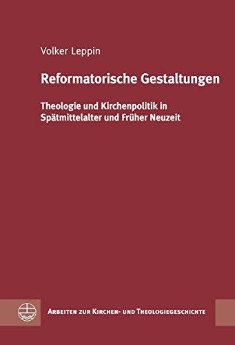 Reformatorische Gestaltungen: Volker Leppin