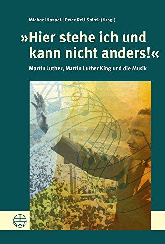 9783374050154: »Hier stehe ich und kann nicht anders!«: Martin Luther, Martin Luther King und die Musik
