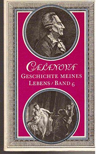 Geschichte meines Lebens. Casanovas Memoiren. Vollständige Übersetzung: Giacomo Casanova Chevalier
