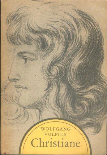 Christiane Lebenskunst und Menschlichkeit in Goethes Ehe - Vulpius,Wolfgang;