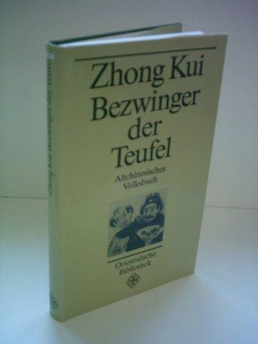 9783378001435: Bezwinger der Teufel. Altchinesisches Volksbuch (Orientalische Bibliothek)