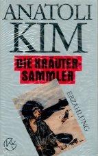 Die Kräutersammler. Erzählung: Anatoli Kim