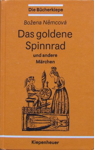 Das goldene Spinnrad: Und andere tschechische und: Bozena Nemcova