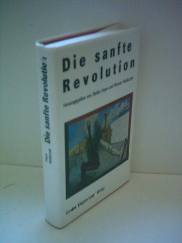 9783378004214: Die sanfte Revolution: Prosa, Lyrik, Protokolle, Erlebnisberichte, Reden
