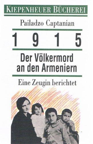 1915, der Völkermord an den Armeniern: Pailadzo Captanian