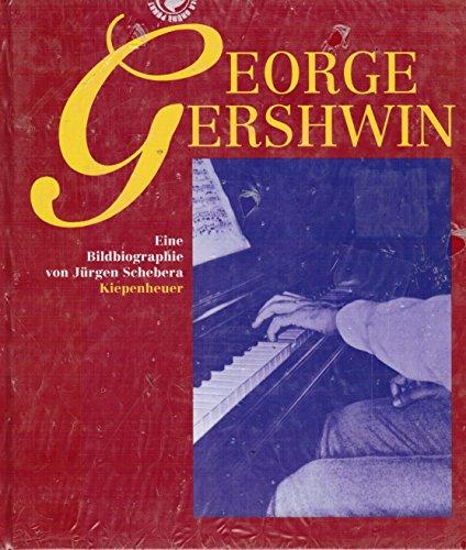 9783378005693: George Gershwin: Eine Biographie in Bildern, Texten und Dokumenten (German Edition)