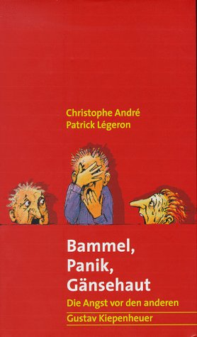 9783378010321: Bammel, Panik, Gänsehaut: Die Angst Vor Den Anderen
