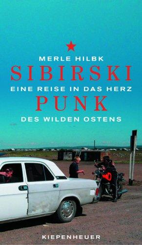 9783378010819: Sibirski Punk: Eine Reise in das Herz des wilden Ostens