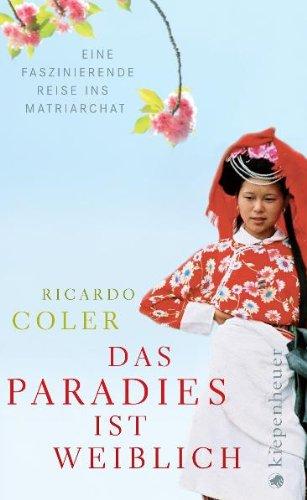 9783378011038: Das Paradies ist weiblich: Eine faszinierende Reise ins Matriarchat