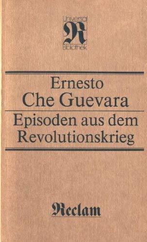 Episoden aus dem Revolutionskrieg: Guevara, Ernesto Che