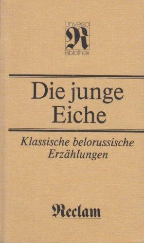 9783379001335: Die Junge Eiche: Klassische belorussische Erzahlungen (Belletristik) (German Edition)