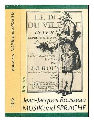 Musik und Sprache : augewahlte Schriften: Rousseau, Jean Jacques.