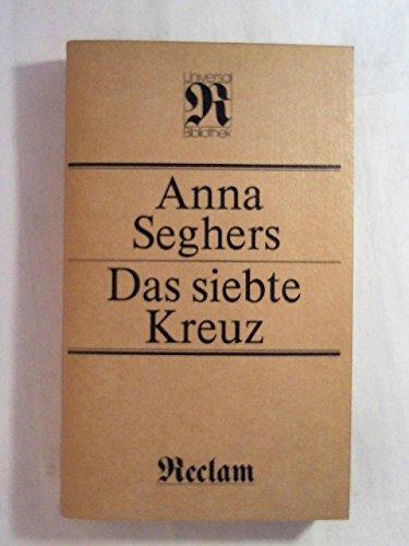 Das siebte Kreuz.: Anna Seghers