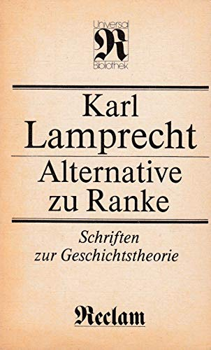 Alternative zu Ranke: Schriften zur Geschichtstheorie (Reclams: Lamprecht, Karl