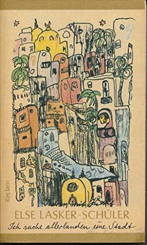 Ich suche allerlanden eine Stadt. Gedichte, Prosa, Briefe. - Lasker-Schüler, Else.