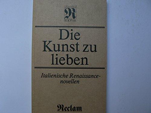 Die Kunst zu lieben. Italienische Renaissancenovellen - Ketzel, Albrecht (Auswahl)