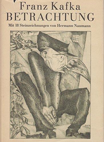 Betrachtung. Mit 18 Steinzeichnungen von Hermann Naumann.: Kafka, Franz