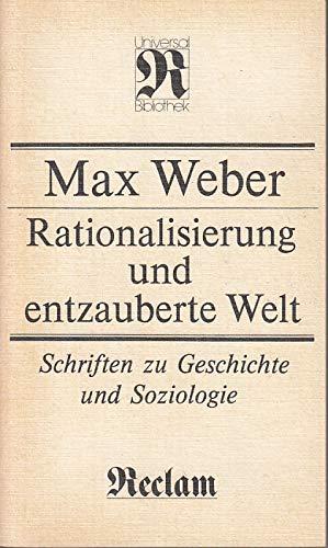 9783379004039: Rationalisierung und entzauberte Welt. Schriften zu Geschichte und Soziologie