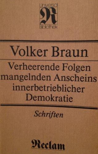Verheerende Folgen mangelnden Anscheins innerbetrieblicher Demokratie: Schriften: BRAUN, VOLKER.