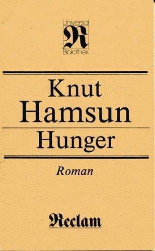 Hunger. Roman: Knut Hamsun