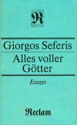 Alles voller Götter Essays: Seferis, Giorgos: