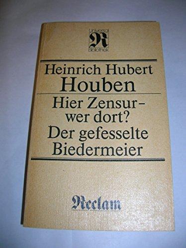 Hier Zensur - wer dort - Der: Houben, Heinrich Hubert
