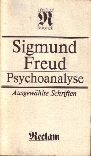 9783379005357: Sigmund Freud: Psychoanalyse - Ausgewählte Schriften zur Neurosenlehre, zur Persönlichkeitspsychologie, zur Kulturtheorie