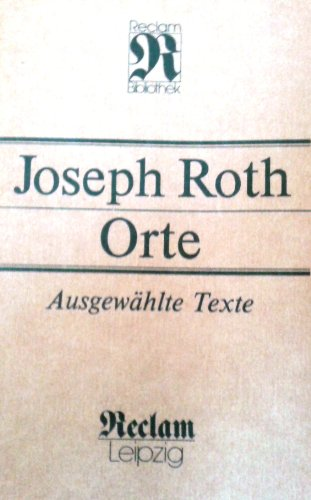 Orte. Ausgewählte Texte: Roth, Joseph
