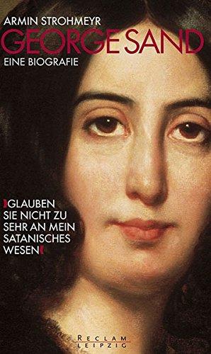 9783379008082: George Sand »Glauben Sie nicht zu sehr an mein satanisches Wesen«: Eine Biografie