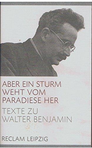 9783379014250: Aber ein Sturm weht vom Paradiese her: Texte zu Walter Benjamin (Reclam-Bibliothek) (German Edition)